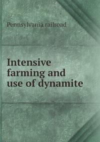 Intensive farming and use of dynamite, Pennsylvania Railroad обложка-превью