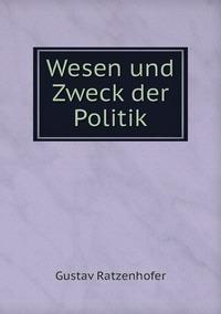 Wesen und Zweck der Politik, Gustav Ratzenhofer обложка-превью
