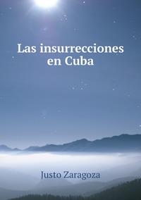 Las insurrecciones en Cuba, Justo Zaragoza обложка-превью