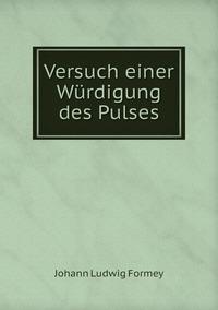 Versuch einer Würdigung des Pulses, Johann Ludwig Formey обложка-превью