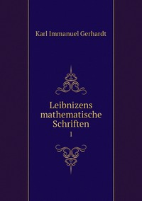 Leibnizens mathematische Schriften: 1, Karl Immanuel Gerhardt обложка-превью