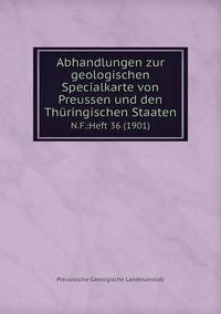 Abhandlungen zur geologischen Specialkarte von Preussen und den Thüringischen Staaten: N.F.:Heft 36 (1901), Preussische Geologische Landesanstalt обложка-превью