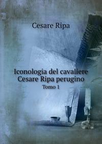 Iconologia del cavaliere Cesare Ripa perugino: Tomo 1, Cesare Ripa обложка-превью