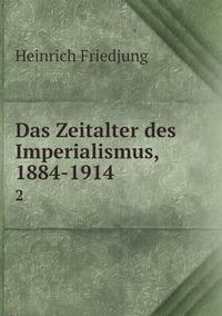 Das Zeitalter des Imperialismus, 1884-1914: 2, Heinrich Friedjung обложка-превью