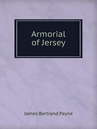 Armorial of Jersey, James Bertrand Payne обложка-превью