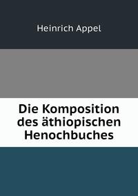 Die Komposition des äthiopischen Henochbuches, Heinrich Appel обложка-превью