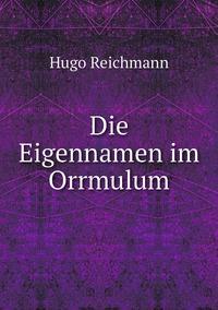 Die Eigennamen im Orrmulum, Hugo Reichmann обложка-превью