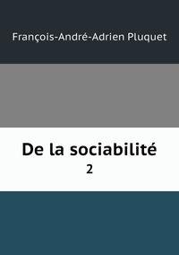 De la sociabilité: 2, Francois-Andre-Adrien Pluquet обложка-превью