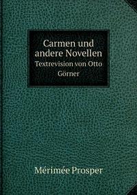 Carmen und andere Novellen: Textrevision von Otto Görner, Merimee Prosper обложка-превью
