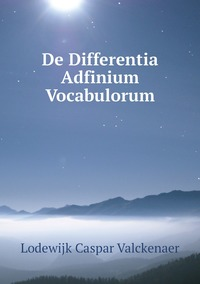 De Differentia Adfinium Vocabulorum, Lodewijk Caspar Valckenaer обложка-превью