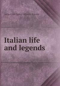 Italian life and legends, Anna Cora Ogden Mowatt Ritchie обложка-превью
