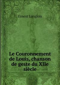 Книга под заказ: «Le Couronnement de Louis, chanson de geste du XIIe siècle»