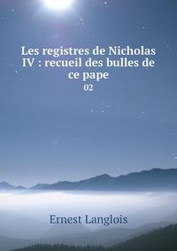Les registres de Nicholas IV : recueil des bulles de ce pape: 02, Ernest Langlois обложка-превью