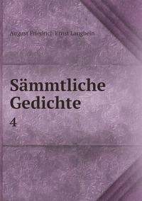 Sämmtliche Gedichte: 4, August Friedrich Ernst Langbein обложка-превью