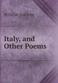 Книга под заказ: «Italy, and Other Poems»