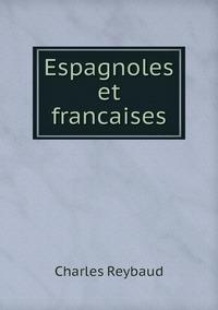 Espagnoles et francaises, Charles Reybaud обложка-превью