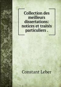 Collection des meilleurs dissertations: notices et traités particuliers ., Constant Leber обложка-превью