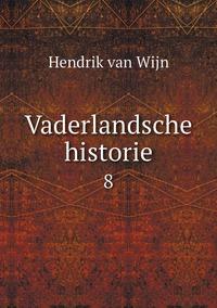 Vaderlandsche historie: 8, Hendrik Van Wijn обложка-превью