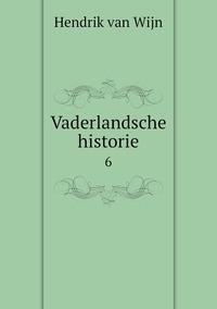 Vaderlandsche historie: 6, Hendrik Van Wijn обложка-превью