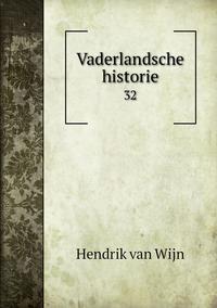 Vaderlandsche historie: 32, Hendrik Van Wijn обложка-превью