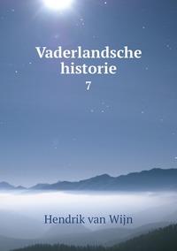 Vaderlandsche historie: 7, Hendrik Van Wijn обложка-превью