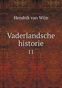 Vaderlandsche historie: 11, Hendrik Van Wijn обложка-превью