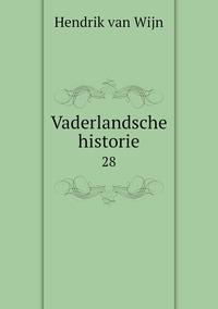 Vaderlandsche historie: 28, Hendrik Van Wijn обложка-превью
