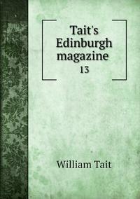 Tait's Edinburgh magazine : 13, William Tait обложка-превью
