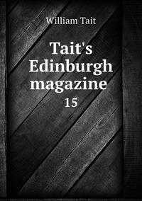 Tait's Edinburgh magazine : 15, William Tait обложка-превью
