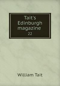 Tait's Edinburgh magazine : 22, William Tait обложка-превью