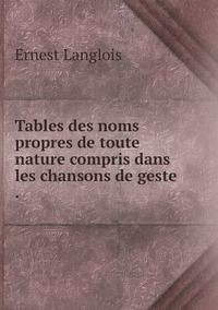 Книга под заказ: «Tables des noms propres de toute nature compris dans les chansons de geste .»