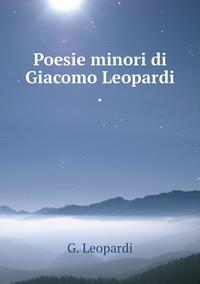 Poesie minori di Giacomo Leopardi ., G. Leopardi обложка-превью