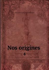 Nos origines .: 4, Alexandre Louis Joseph Bertrand обложка-превью