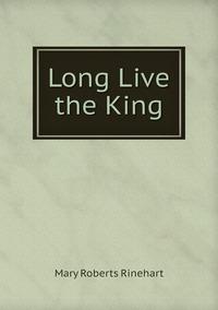 Long Live the King, Rinehart Mary Roberts обложка-превью