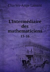 L'Intermédiaire des mathematiciens: 15-16, Charles-Ange Laisant обложка-превью
