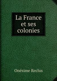 La France et ses colonies, Onesime Reclus обложка-превью