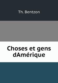 Choses et gens dAmérique, Th. Bentzon обложка-превью