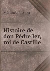 Histoire de don Pèdre Ier, roi de Castille, Merimee Prosper обложка-превью