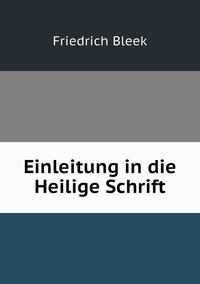 Einleitung in die Heilige Schrift, Friedrich Bleek обложка-превью
