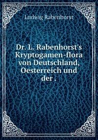 Dr. L. Rabenhorst's Kryptogamen-flora von Deutschland, Oesterreich und der ., Ludwig Rabenhorst обложка-превью