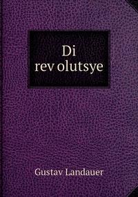 Di reṿolutsye, Gustav Landauer обложка-превью