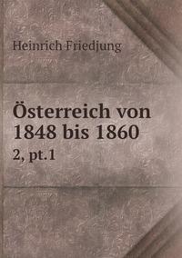 Österreich von 1848 bis 1860: 2, pt.1, Heinrich Friedjung обложка-превью