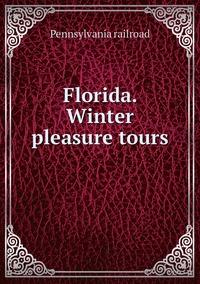 Florida. Winter pleasure tours , Pennsylvania Railroad обложка-превью
