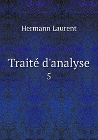 Traité d'analyse: 5, Hermann Laurent обложка-превью
