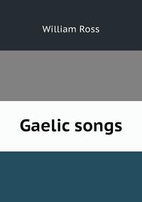 Gaelic songs, William Ross обложка-превью
