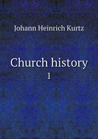 Church history: 1, J. H. Kurtz обложка-превью