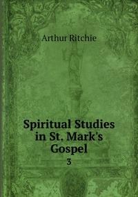 Spiritual Studies in St. Mark's Gospel: 3, Arthur Ritchie обложка-превью