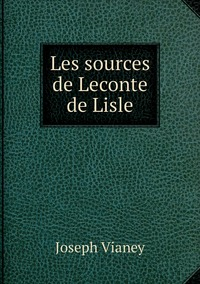 Les sources de Leconte de Lisle, Joseph Vianey обложка-превью