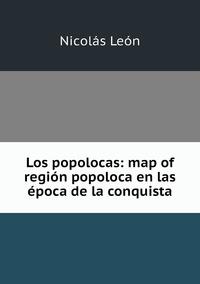 Los popolocas: map of región popoloca en las época de la conquista, Nicolas Leon обложка-превью