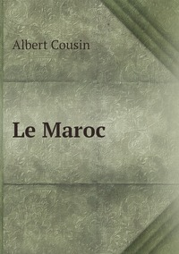Le Maroc, Albert Cousin обложка-превью